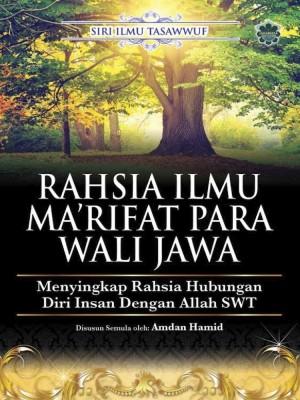 Rahsia Ilmu Ma'rifat Para Wali Jiwa by Amdan bin Hamid from Jahabersa & Co in Islam category