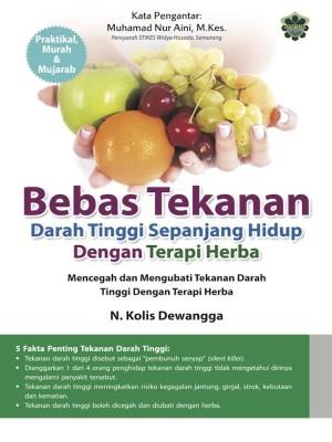 Bebas Tekanan Darah Tinggi Sepanjang Hidup Dengan Terapi Herba by N Kolis Dewangga from Jahabersa & Co in Family & Health category