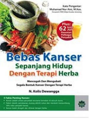 Bebas Kanser Sepanjang Hidup Dengan Terapi Herba by N Kolis Dewangga from Jahabersa & Co in Family & Health category
