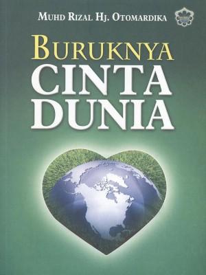 Buruknya Cinta Dunia by Muhd Rizal Hj. Otomardika from Jahabersa & Co in  category