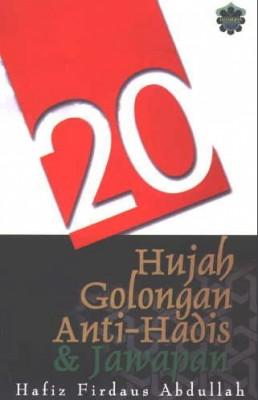 20 Hujah Golongan Anti-Hadis Dan Jawapan by Hafiz Firdaus Abdullah from Jahabersa & Co in Islam category