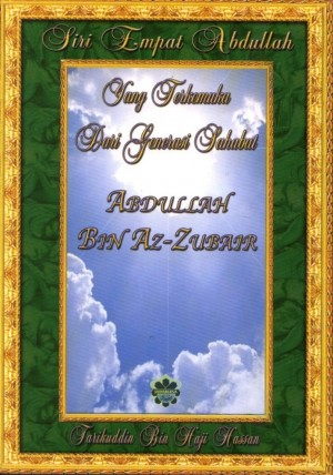 Siri Empat Abdullah: Abdullah bin Az-Zubair by Tarikuddin bin Haji Hassan from Jahabersa & Co in Islam category