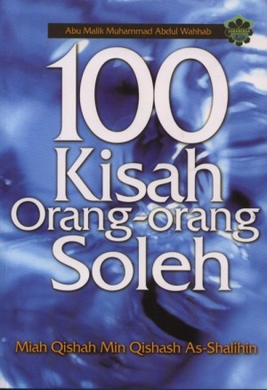 100 Kisah Orang-orang Soleh by Abu Malik Muhammad Abdul Wahhab from Jahabersa & Co in Islam category