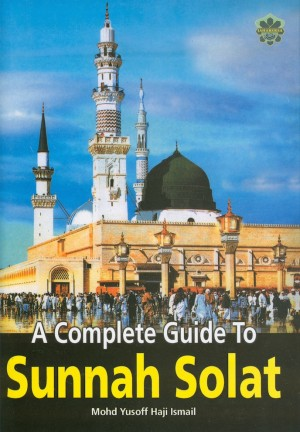 A Complete Guide to Sunnah Solat by Mohd Yusoff Haji Ismail from Jahabersa & Co in Islam category