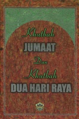 Khutbah Jumaat Dan Khutbah Dua Hari Raya by Aunur Rafiq Ma'ruf from Jahabersa & Co in Islam category