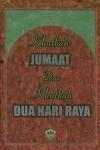 Khutbah Jumaat Dan Khutbah Dua Hari Raya by Aunur Rafiq Ma'ruf from  in  category