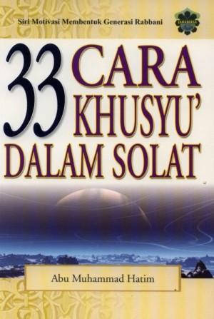 33 Cara Khusyu' Dalam Solat by Abu Muhammad Hatim from Jahabersa & Co in Islam category