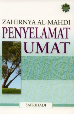 Zahirnya Al-Mahdi Penyelamat Umat by Safrihadi from Jahabersa & Co in Islam category