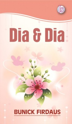 Dia & Dia by Bunick Firdaus from Jemari Seni Sdn. Bhd. in General Novel category