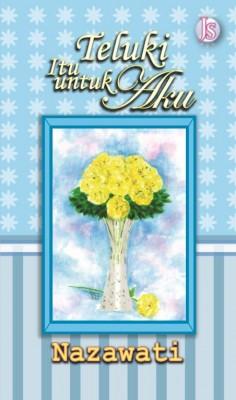Teluki Itu untuk Aku by Nazawati from Jemari Seni Sdn. Bhd. in General Novel category