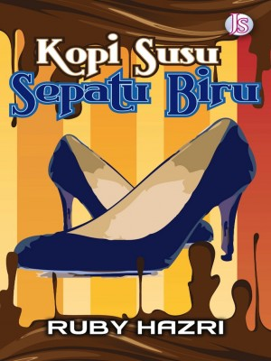 Kopi Susu Sepatu Biru by Ruby Hazri from Jemari Seni Sdn. Bhd. in Romance category