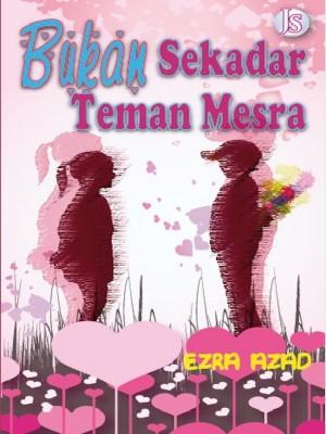 Bukan Sekadar Teman Mesra by Ezra Azad from  in  category