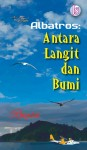 Albatros: Antara Langit dan Bumi by Rnysa from  in  category