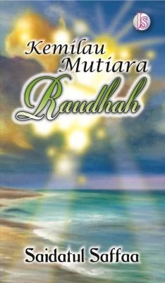 Kemilau Mutiara Raudhah by Saidatul Saffaa from Jemari Seni Sdn. Bhd. in Romance category