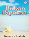 Bukan Dipaksa by Nazurah Aishah from  in  category