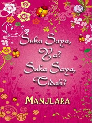 Suka Saya, Ya? Suka Saya, Tidak? by Manjlara from Jemari Seni Sdn. Bhd. in Romance category