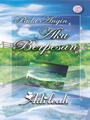 Pada Angin Aku Berpesan by Adileah from Jemari Seni Sdn. Bhd. in General Novel category