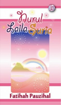 Nurul Laila Suria by Fatihah Pauzihal from Jemari Seni Sdn. Bhd. in General Novel category