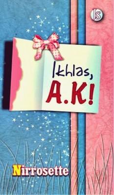 Ikhlas, A.K!