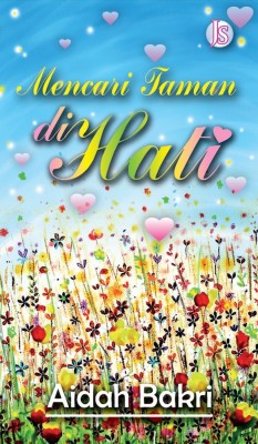 Mencari Taman di Hati by Aidah Bakri from Jemari Seni Sdn. Bhd. in General Novel category