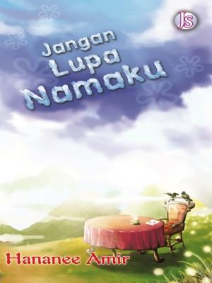 Jangan Lupa Namaku by Hananee Amir from Jemari Seni Sdn. Bhd. in Romance category