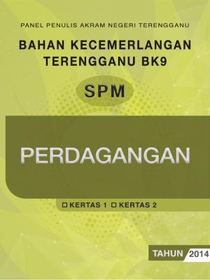 Bahan Kecemerlangan Terengganu BK9 SPM Perdagangan by Panel Penulis AKRAM Negeri Terengganu from JPN TERENGGANU in General Academics category