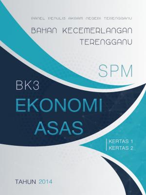 Bahan Kecemerlangan Terengganu BK3 SPM Ekonomi Asas