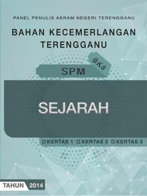 Bahan Kecemerlangan Terengganu BK8 SPM Sejarah by Panel Penulis AKRAM Negeri Terengganu from JPN TERENGGANU in General Academics category