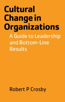 Cultural Change in Organizations by Robert Parson Crosby from Julian Publishing and Marketing in General Academics category