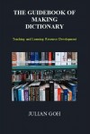 The Guidebook of Making Dictionary by Julian Goh from Julian Publishing and Marketing in General Academics category