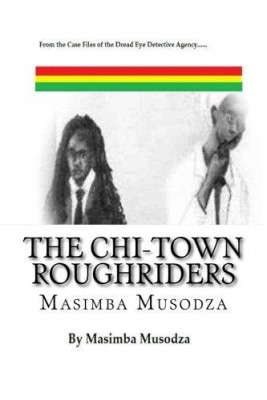The Chi-Town Roughriders by Masimba Musodza from Julius Masimba Musodza in General Novel category