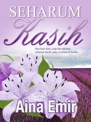 Seharum Kasih (Bahagian 3) by Aina Emir from Aina Emir in Romance category