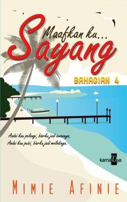 Maafkan Ku Sayang (Bahagian 4) by Mimie Afinie from KarnaDya Solutions Sdn Bhd in Romance category