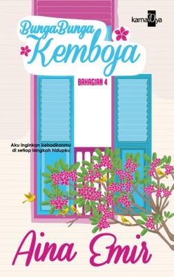 Bunga-bunga Kemboja (Bahagian 4) by Aina Emir from KarnaDya Solutions Sdn Bhd in Romance category
