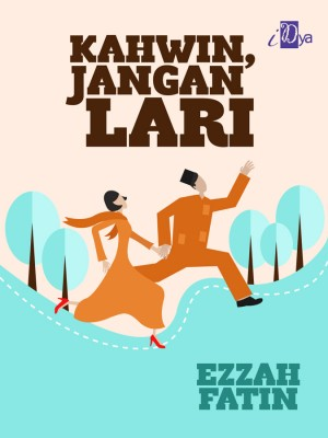 Kahwin, Jangan Lari by Ezzah Fatin from KarnaDya Solutions Sdn Bhd in General Novel category