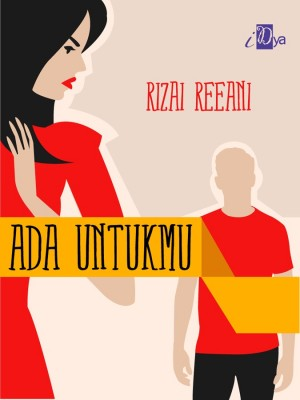 Ada Untukmu by Rizai Reeani from KarnaDya Solutions Sdn Bhd in General Novel category