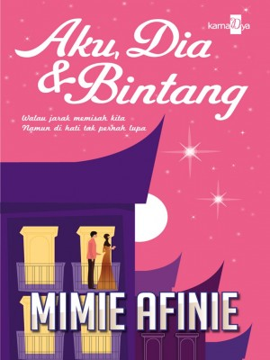 Aku, Dia & Bintang by Mimie Afinie from KarnaDya Solutions Sdn Bhd in Romance category