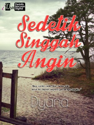 Sedetik Singgah Angin by Dyana from KarnaDya Solutions Sdn Bhd in Teen Novel category