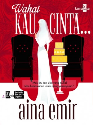 Wahai Kau Cinta... by Aina Emir from KarnaDya Solutions Sdn Bhd in Romance category