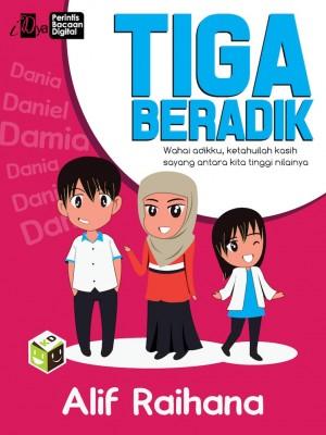 Tiga Beradik by Alif Raihana from KarnaDya Solutions Sdn Bhd in Teen Novel category