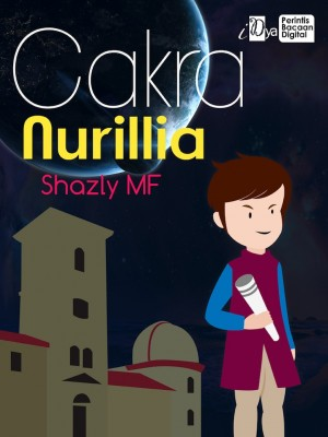 Cakra Nurillia by Shazly MF from KarnaDya Solutions Sdn Bhd in General Novel category
