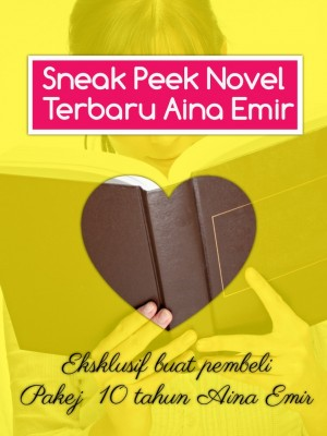Sneak Peek Novel Terbaru Aina Emir by Aina Emir from Aina Emir in General Novel category