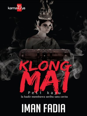 Klong Mai by Iman Fadia from KarnaDya Publishing Sdn Bhd in General Novel category