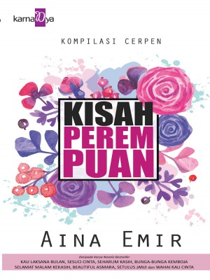 Kisah Perempuan by Aina Emir from KarnaDya Publishing Sdn Bhd in Romance category
