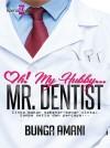 Oh! My Hubby Mr. Dentist