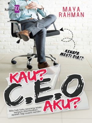 Kau? CEO Aku? by Maya Rahman from  in  category