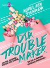 Dia Troublemaker