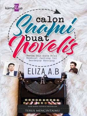 Calon Suami Buat Novelis by Eliza AB from  in  category