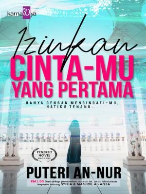 Izinkan Cinta-Mu Yang Pertama by Puteri An-Nur from  in  category
