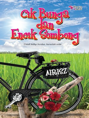 Cik Bunga dan Encik Sombong by Airisz from Karyaseni Enterprise in General Novel category